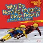 Why Do Moving Objects Slow Down? - A Look at Friction audiobook by Jennifer Boothroyd