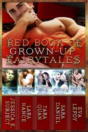 Red Book of Grown-Up Fairytales ebook by Sara Daniel,Tara Quan,Jessica E. Subject