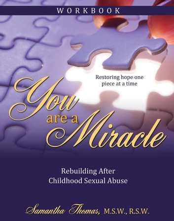 You are a Miracle Workboko - Rebuilding after Childhood Sexual Abuse ebook by Samantha Thomas