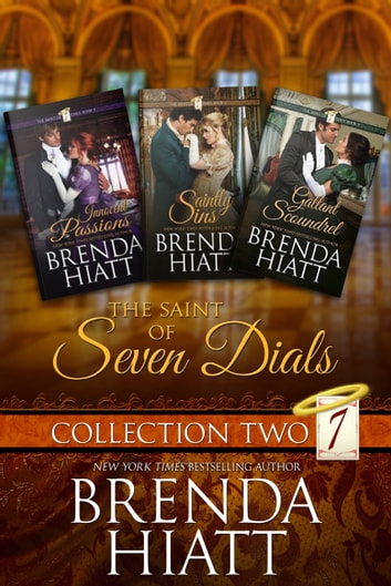 The Saint of Seven Dials Collection Two - Innocent Passions, Saintly Sins, Gallant Scoundrel ebook by Brenda Hiatt