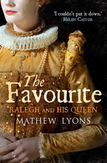 The Favourite - Ralegh and His Queen ebook by Mathew Lyons