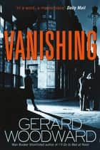 Vanishing ebook by Gerard Woodward