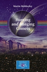 Hunting and Imaging Comets ebook by Martin Mobberley