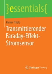 Transmittierender Faraday-Effekt-Stromsensor ebook by Reiner Thiele