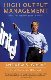 High Output Management ebook by Andrew S. Grove