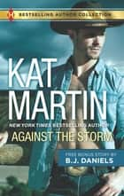 Against the Storm & Wanted Woman - A 2-in-1 Collection ebook by Kat Martin, B.J. Daniels