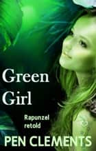 Green Girl ebook by Pen Clements