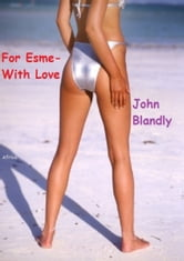For Esme: With Love ebook by John Blandly