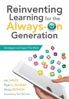 Reinventing Learning for the Always On Generation ebook by Ian Jukes,Ryan L. Schaff