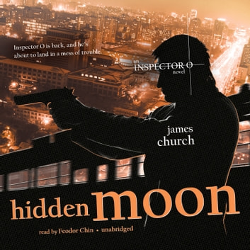 Hidden Moon - An Inspector O Novel audiobook by James Church