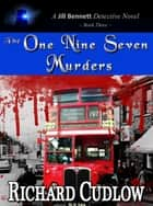 The One Nine Seven Murders ebook by Richard Cudlow
