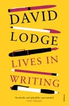 Lives in Writing ebook by David Lodge