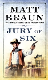 Jury of Six ebook by Matt Braun