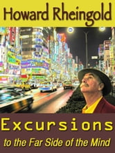 Excursions to the Far Side of the Mind - A Book of Memes ebook by Howard Rheingold