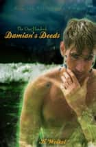 Damian's Deeds (The One-Hundred #4) ebook by K. Weikel