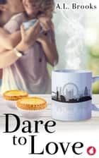 Dare to Love ebook by A.L. Brooks
