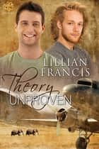 Theory Unproven ebook by Lillian Francis