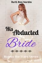 His Abducted Bride ebook by