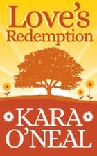 Love's Redemption - Texas Brides of Pike's Run, #7 ebook by Kara O'Neal