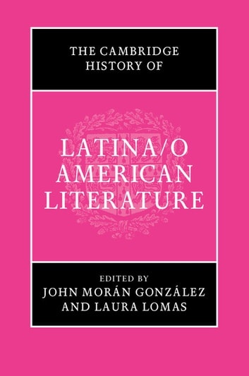 The Cambridge History of Latina/o American Literature ebook by