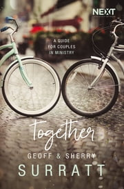 Together - A Guide for Couples Doing Ministry Together ebook by Geoff Surratt, Sherry Surratt
