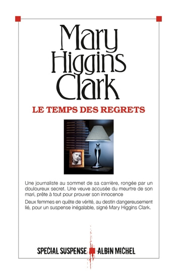 Le Temps des regrets ebook by Mary Higgins Clark