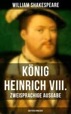 König Heinrich VIII. (Zweisprachige Ausgabe: Deutsch/Englisch) ebook by William Shakespeare, August Wilhelm Schlegel