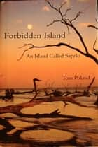 Forbidden Island An Island Called Sapelo ebook by Tom Poland