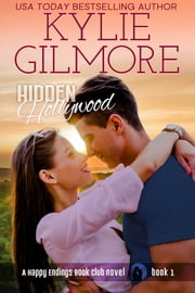 Hidden Hollywood - Happy Endings Book Club series, Book 1 ebook by Kylie Gilmore