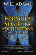 La formula segreta di Newton eBook by Will Adams