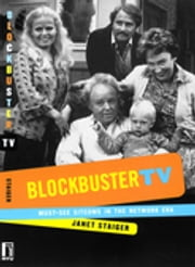 Blockbuster TV - Must-See Sitcoms in the Network Era ebook by Janet Staiger