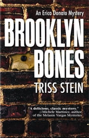 Brooklyn Bones - An Erica Donato Mystery ebook by Triss Stein