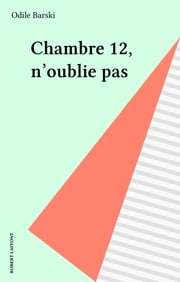Chambre 12, n'oublie pas ebook by Odile Barski