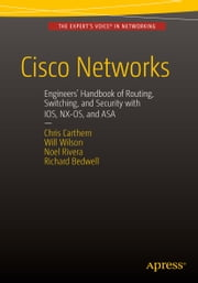 Cisco Networks - Engineers' Handbook of Routing, Switching, and Security with IOS, NX-OS, and ASA ebook by William Wilson,Noel Rivera,Richard Bedwell,Christopher Carthern