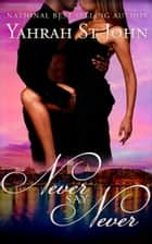 Never Say Never eBook by Yahrah St. John
