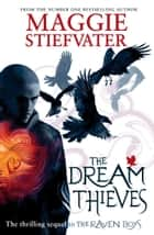 The Dream Thieves ebook by Maggie Stiefvater