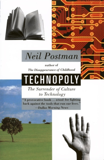 Technopoly - The Surrender of Culture to Technology ebook by Neil Postman