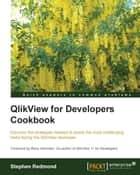 QlikView for Developers Cookbook ebook by Stephen Redmond
