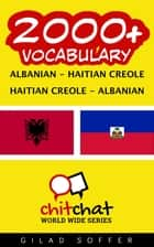 2000+ Vocabulary Albanian - Haitian_Creole ebook by Gilad Soffer