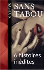 Sans tabou ebook by Sasha S.