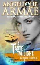 A Taste of Twilight (Vampire Lovely 4) ebook by Angelique Armae