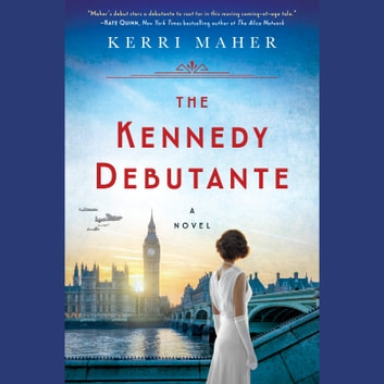 The Kennedy Debutante audiobook by Kerri Maher