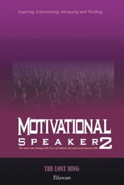 MOTIVATIONAL SPEAKER2 - The Lost Ring ebook by Tilawan
