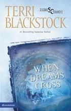 When Dreams Cross ebook by Terri Blackstock