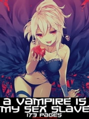 A Vampire Is My Sex Slave Hentai ebook by Number Won