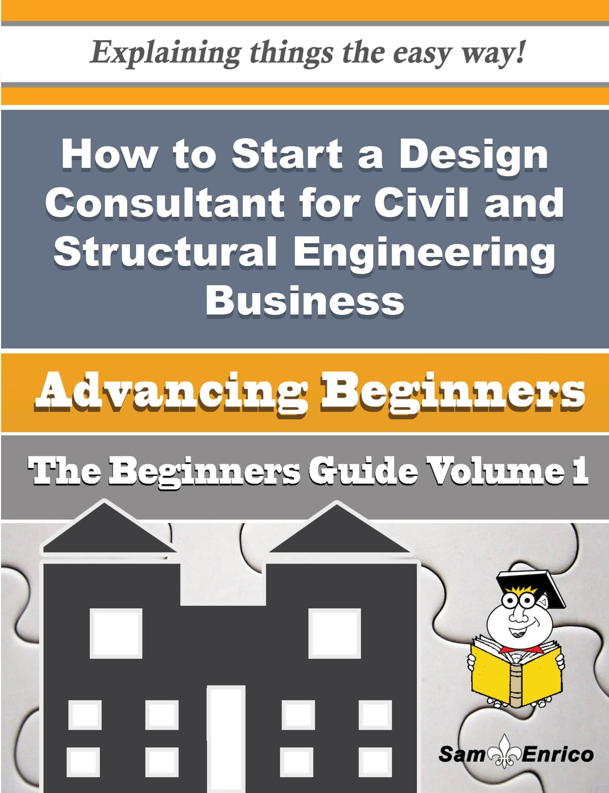 How to Start a Design Consultant for Civil and Structural Engineering  Business (Beginners Guide) ebook by Adriane Nesmith - Rakuten Kobo