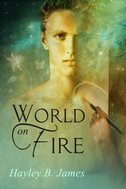 World on Fire ebook by Hayley B. James