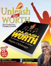 Unleash Your Worth ebook by Dr. Segun Oshinaga