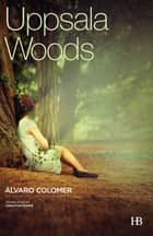 Uppsala Woods ebook by Álvaro Colomer,Jonathan Dunne