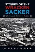 Stories of the Wracken Sacker ebook by Julious Walter Elmore